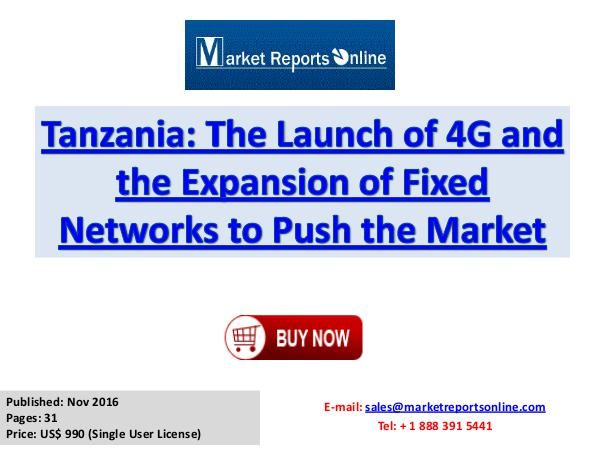 Telecom Services Market in Tanzania Tanzania The Launch of 4G and the Expansion of Fix