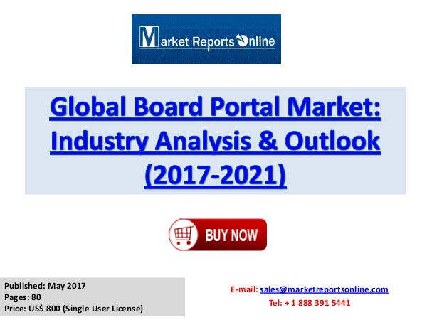 Board Portal Industry Growth Analysis and Forecasts To 2021 Board Portal Market Global Analysis 2017