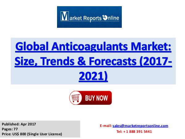 Anticoagulants Industry Growth Analysis and Forecasts To 2021 Anticoagulants Industry: 2017 Global Market Trend