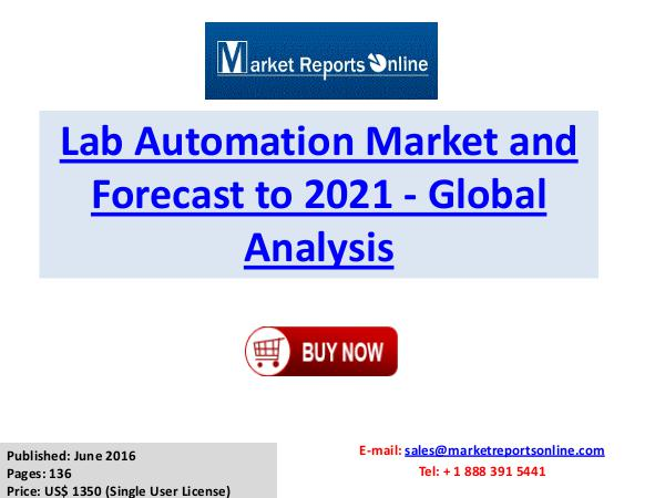 Lab Automation Industry Growth Analysis and Forecasts To 2021 Lab Automation Industry Global Market Analysis