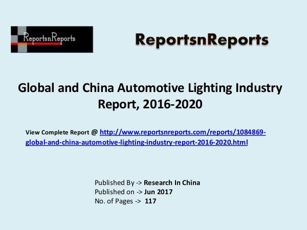 Automotive Lighting Industry 2017 Market Trends 2020 Automotive Lighting Industry: 2017 Global Market