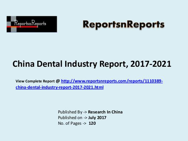 Dental Market Research Report and Trends Forecasts 2017 to 2020 Dental Market: 2017 Global Industry Trend