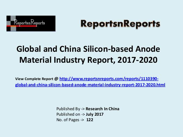 Silicon-based Anode Material Market Research Report Silicon-based Anode Material Industry: 2017