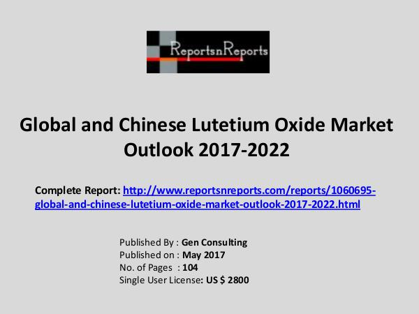 Lutetium Oxide Market Growth Analysis and Forecasts To 2022 Lutetium Oxide Industry Global Market Analysis