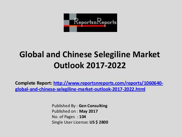 Selegiline Market Growth Analysis and Forecasts To 2022 Selegiline Market: 2017 Global Industry Trend