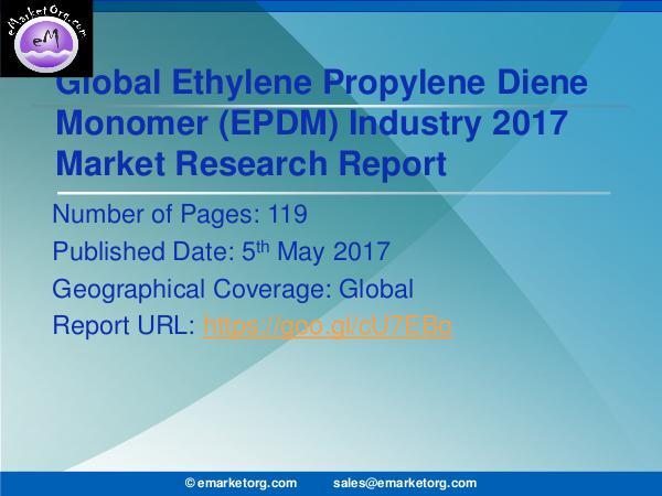 Global Ethylene Propylene Diene Monomer (EPDM) Market Research Report Ethylene Propylene Diene Monomer Market (EPDM) 201