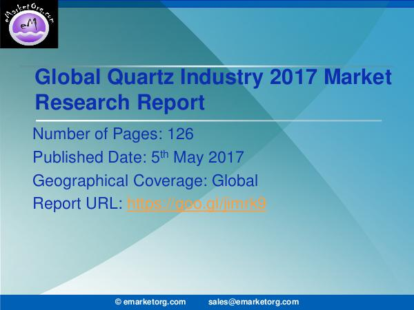 Global Quartz Market Research Report 2017 Quartz Market - Key Players Focus on Evolving mark