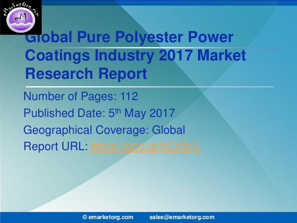 Global Pure Polyester Power Coatings Market Research Report 2017 Pure Polyester Power Coatings Market to 2021 Consu