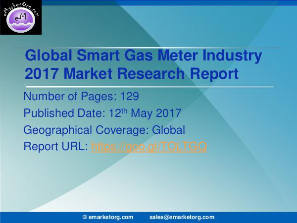 Global Smart Gas Meter Market Research Report 2017 Smart Gas Meter Market 2017 - Global Industry Size
