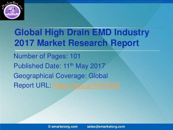 Global High Drain EMD Market Research Report 2017 High Drain EMD Market by Product & Data Validation