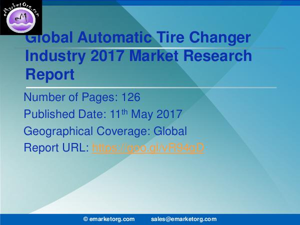 Global Automatic Tire Changer Market Research Report 2017 Automatic Tire Changer Market to 2022 Consumption