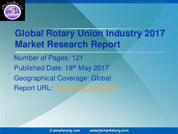 Global Rotary Union Market Research Report 2017 Rotary Union Market 2017 Global Share, Trend and O