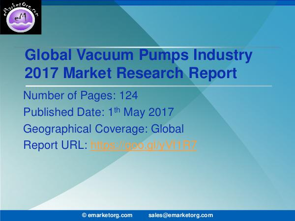 Global Vacuum Pumps Market Research Report 2017 Vaccum Pumps Market Industry Overview, Company Ass