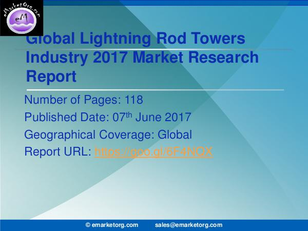 Global Lightning Rod Towers Market Research Report 2017 Lightning Rod Towers Market Outlook to 2022 Resear