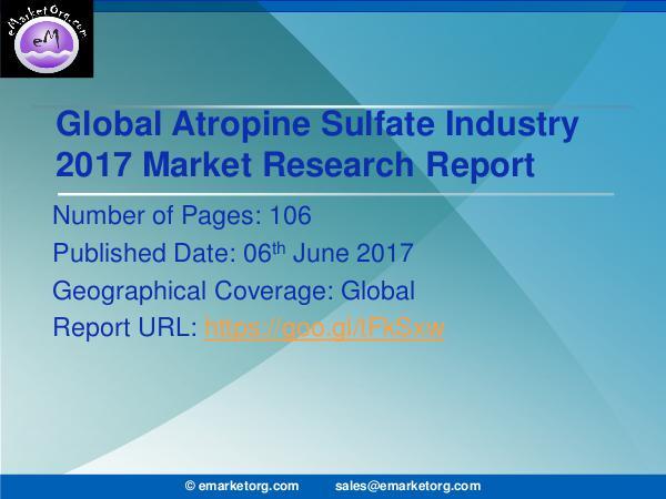 Global Atropine Sulfate Market Research Report 2017 Atropine Sulfate Market – Global Market Status wit