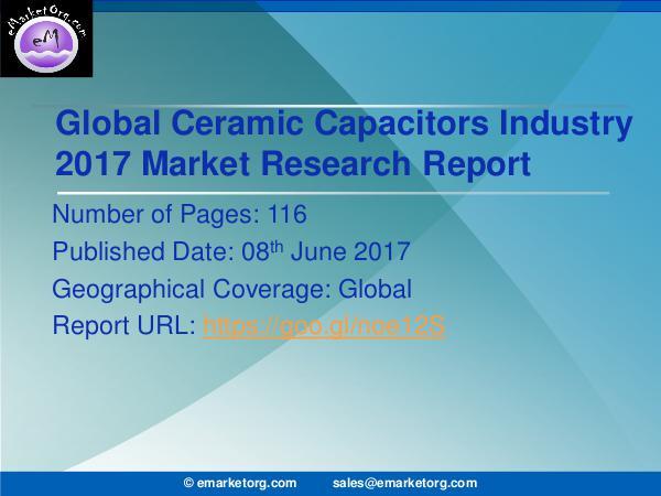Global Ceramic Capacitors Market Research Report 2017 Ceramic Capacitors Market 2017 - Top Manufacturers