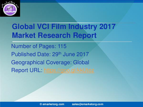 Global VCI Film Market Research Report 2017-2022 VCI Film Market and Forecast Report of Top Countri