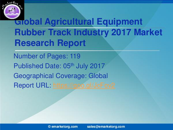Global Agricultural Equipment Rubber Track Market Research 2017 Agricultural Equipment Rubber Track Market Feature