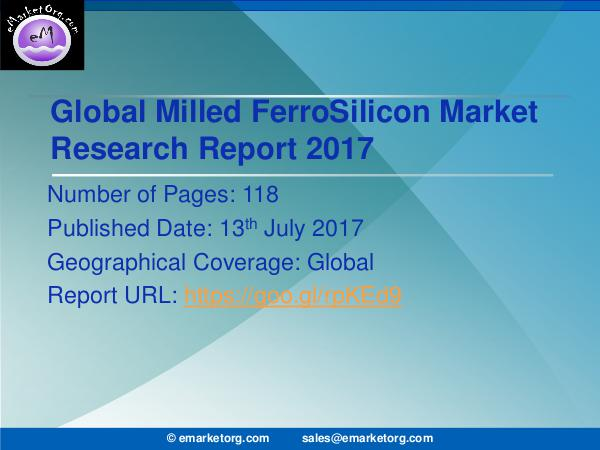 Global Milled FerroSilicon Market Research Report 2017 Milled FerroSilicon Market is Growing at a Rapid P