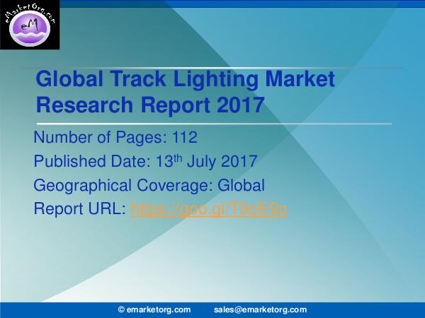 2017-2022: Global Track Lighting Market Research Report 2017 Track Lighting Market Expert Data Top Manufacturer