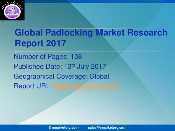 Global Padlocking Market Research Report 2017 Padlocking Market Revenue, Sales Volume, Price by