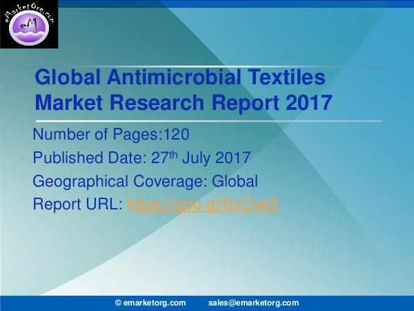 Global Antimicrobial Textiles Market Research Report 2017 Antimicrobial Textiles Market Overall Revenue, Key