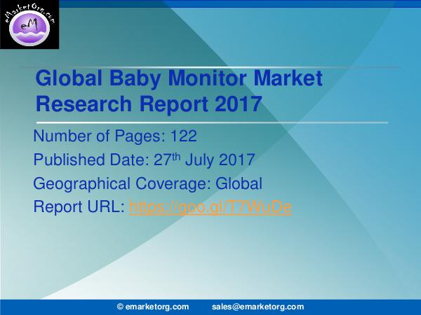Global Baby Monitor Market Research Report 2017-2022 Baby Monitor Market to 2022 Consumption Volume, Va