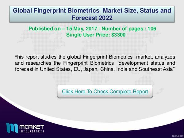 Global Fingerprint Biometrics Market forecast-2022