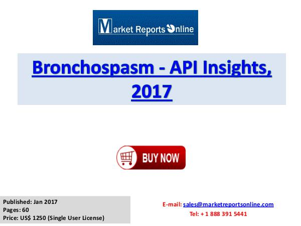 Bronchospasm Therapeutic Market Global Analysis Research Report Bronchospasm - API Insights, 2017