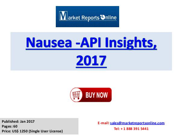 Nausea API Manufacturing Global Industry Insights Report 2017 Nausea -API Insights, 2017