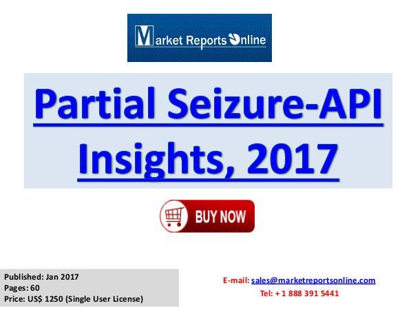 Partial Seizure API Market Insights  2017 Partial Seizure-API Insights, 2017