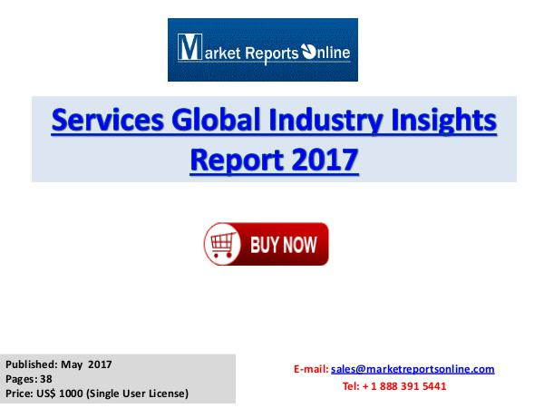 Services Industry Insights Report 2017 Services Global Industry Insights Report 2017