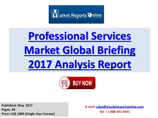 Media Market Global Briefing 2017 Report Professional Services Market