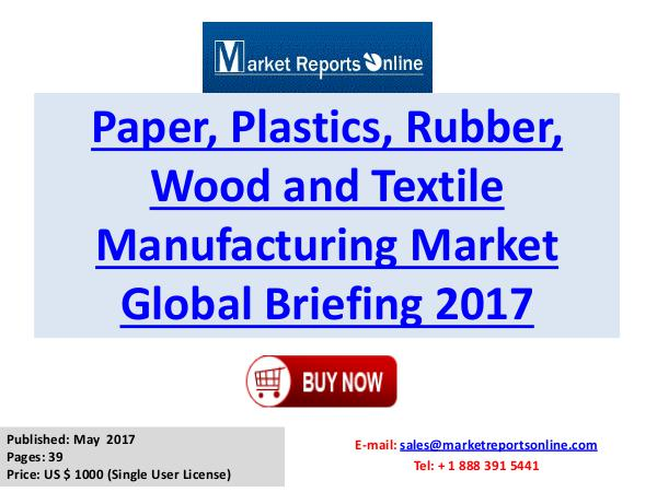 Paper, Plastics, Rubber, Wood and Textile Manufacturing Paper, Plastics, Rubber, Wood and Textile