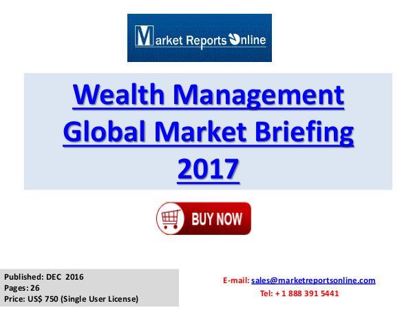 Wealth Management Industry Analysis 2017 Wealth Management Global Market