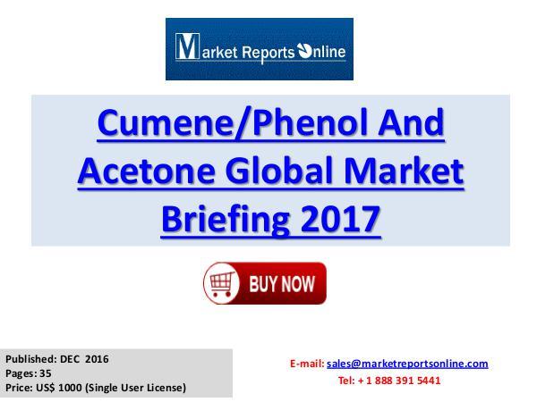 Global Cumene Phenol and Acetone Industry Report 2017 CumenePhenol And Acetone Global Market Briefing 20