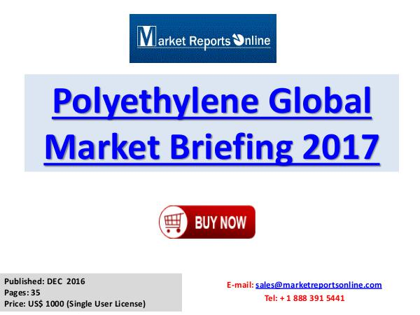 Polyethylene Global Market Research Scope, Commercial Analysis Polyethylene Global Market Briefing 2017