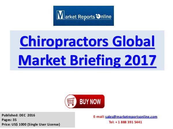 Chiropractors Global Industry Insights Report 2017 Chiropractors Global Market Briefing 2017