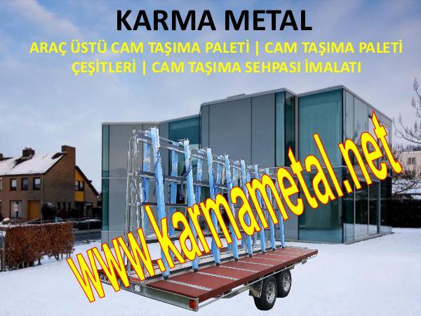 KARMA METAL Cam tasima paleti cam paletleri CAM PALETLERİ
