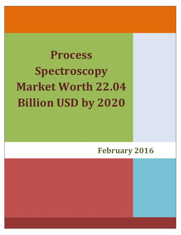 Process Spectroscopy Market worth 22.04 Billion USD by 2020 Process Spectroscopy Market