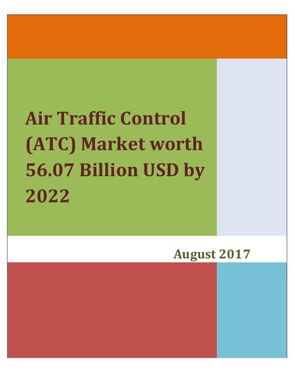 Air Traffic Control (ATC) Market worth 56.07 Billion USD by 2022 Air Traffic Control (ATC) Market