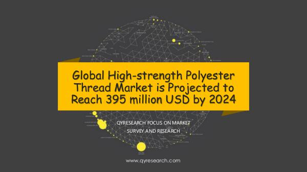 QYR Market Research Global High-strength Polyester Thread Market