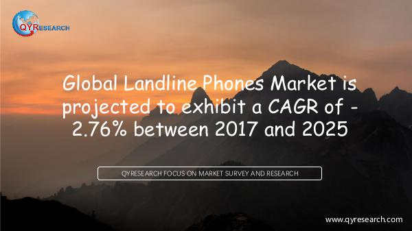 QYR Market Research Global Landline Phones Market Research