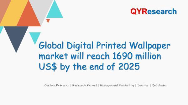 QYR Market Research Global Digital Printed Wallpaper market research