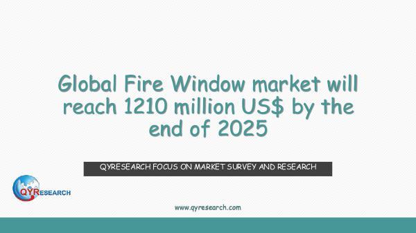 QYR Market Research Global Fire Window market research