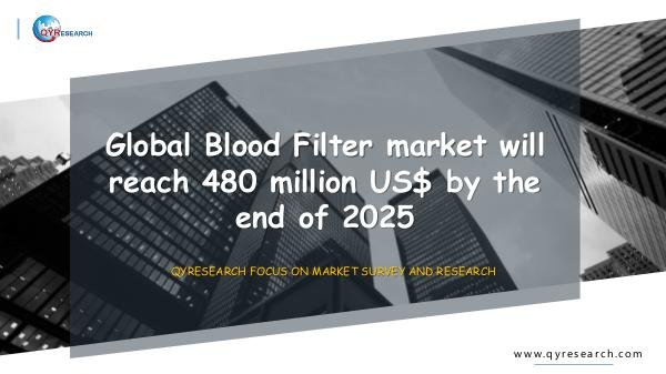 QYR Market Research Global Blood Filter market research