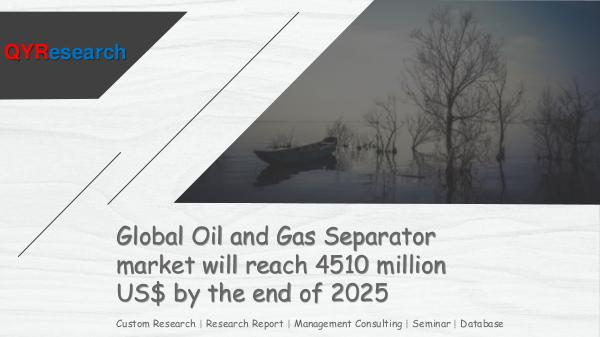 QYR Market Research Global Oil and Gas Separator market research