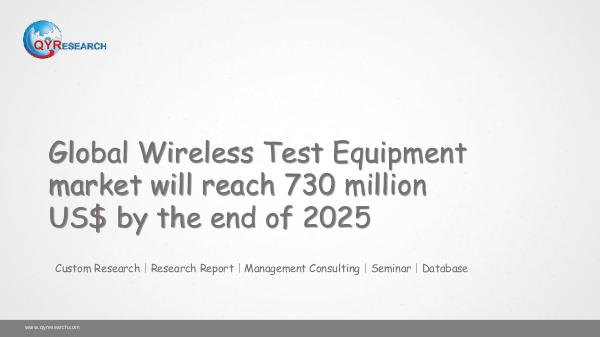 QYR Market Research Global Wireless Test Equipment market research
