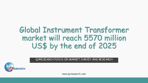 QYR Market Research Global Instrument Transformer market research
