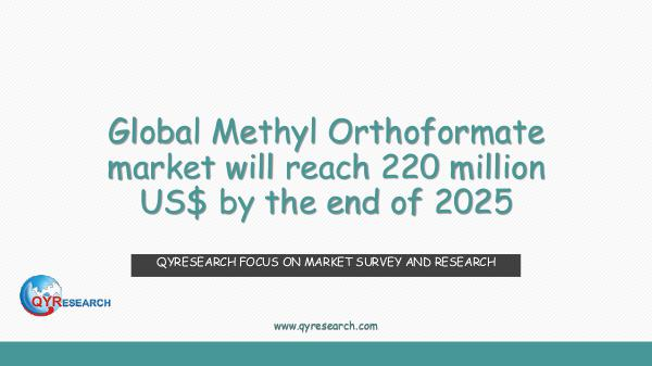 QYR Market Research Global Methyl Orthoformate market research